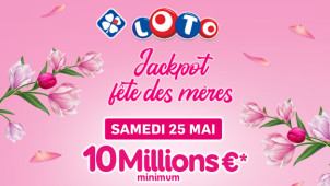 Jackpot Fête des mères : 10 Millions € minimum !