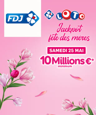 FDJ - FDJ - Jackpot Fête des mères : 10 Millions € minimum !